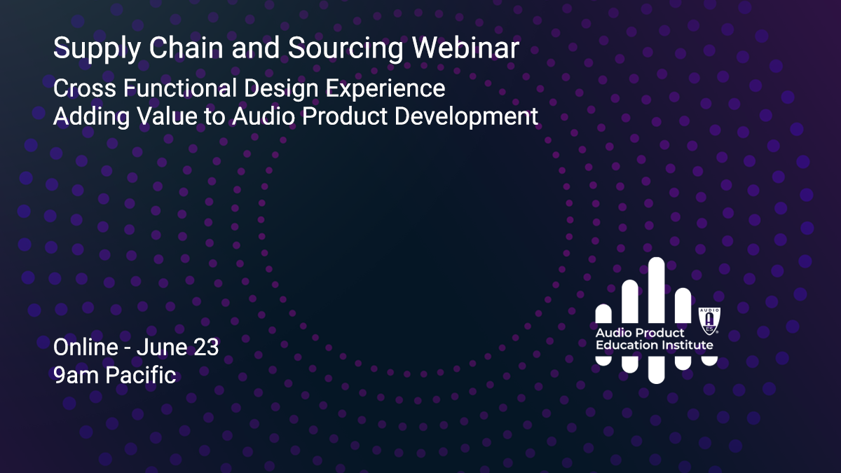 Cross Functional Design Experience Adding Value to Audio Product Development